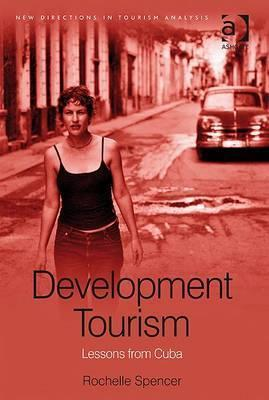 Development Tourism: Lessons from Cuba  by  Rochelle Spencer