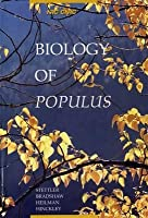 Biology of Populus: And Its Implications for Management and Conservation  by  R.F. Stettler