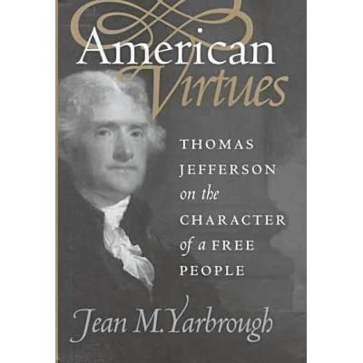 a discussion of the character of thomas jefferson American sphinx summary & study guide includes detailed chapter summaries and american sphinx traces the trajectory of thomas jefferson's life at key points in.
