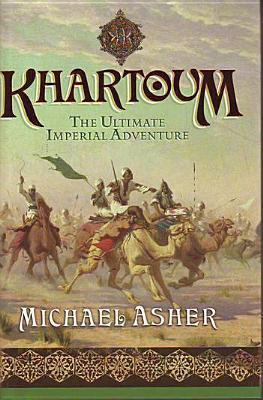 Khartoum: The Ultimate Imperial Adventure  by  Michael Asher