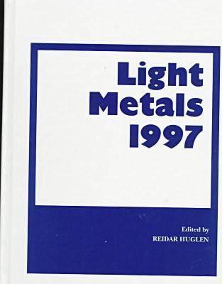 Light Metals 1997  by  R. Huglen