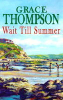 Wait Till Summer Grace Thompson