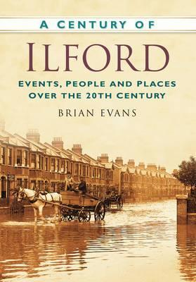 A Century of Ilford  by  Brian Evans