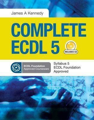 Complete Ecdl 5  by  James Kennedy
