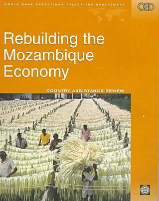 Rebuilding the Mozambique Economy: Assessment of a Development Partnership (Evaluation Country Case Study Series) Luis Landau