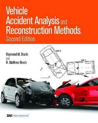 Vehicle Accident Analysis and Reconstruction Methods Raymond M. Brach