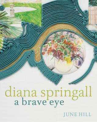 Diana Springall: A Brave Eye June Hill