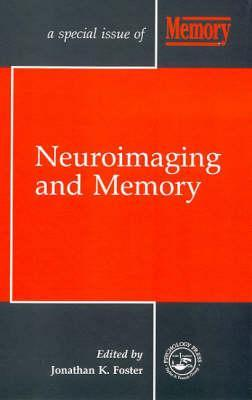 Neuroimaging And Memory Jonathan K. Foster