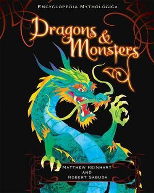 Dragons and Monsters (Encyclopedia Mythologica, #3)  by  Matthew Reinhart