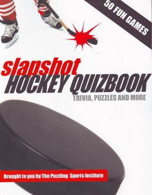 Slapshot Hockey Quizbook: 50 Fun Games Brought to You  by  O Canada Crosswords by Jesse Paul Ross