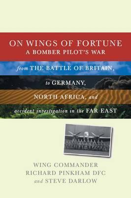 On Wings of Fortune: A Bomber Pilots War  by  Richard Pinkham