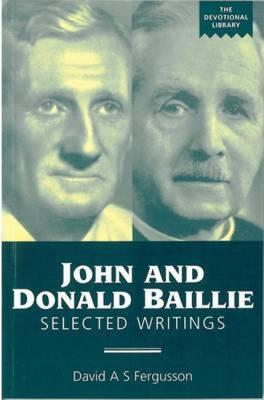 John and Donald Baillie: Selected Writings David A.S. Fergusson