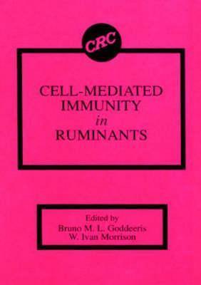 Cell-Mediated Immunity in Ruminants  by  Bruno M.L. Goddeeris