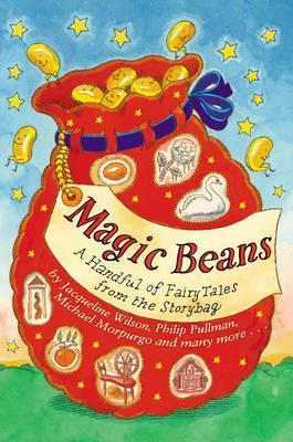 Magic Beans: A Handful of Fairy Tales from the Storybag Jacqueline Wilson