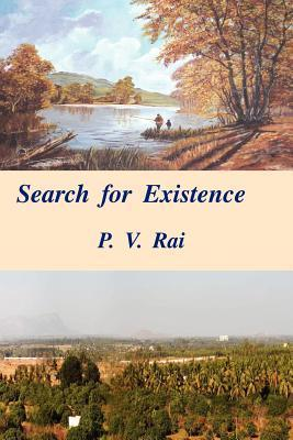 Search for Existence  by  P.V. Rai