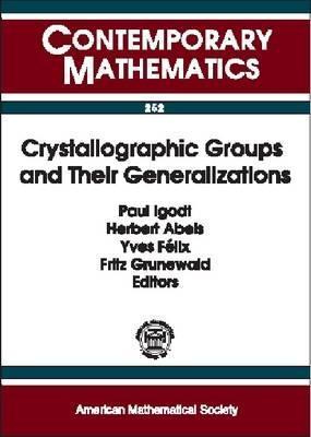 Crystallographic Groups And Their Generalizations: Workshop, Katholieke Universiteit Leuven Campus Kortrijk, Belgium, May 26 28, 1999 Paul Igodt