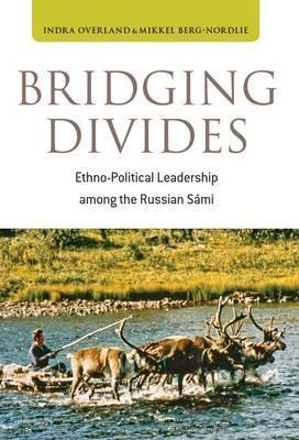 Bridging Divides: Ethno-Political Leadership Among the Russian SMI Indra Averland