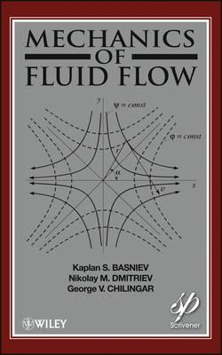Mechanics of Fluid Flow  by  Kaplan S. Basniev