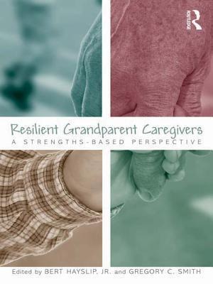 Resilient Grandparent Caregivers: A Strengths-Based Perspective Bert Hayslip Jr.