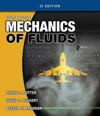 Mechanics of Fluids Si Version  by  Merle C Potter