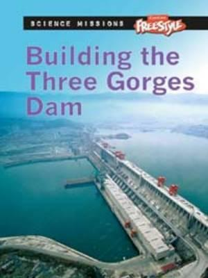 Building the Three Gorges Dam. L. Patricia Kite Kite