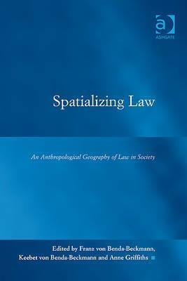 Spatialising Law: An Anthropological Geography of Law in Society Franz von Benda-Beckmann