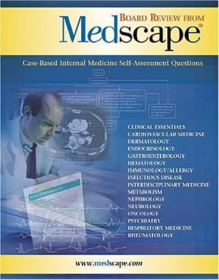 Board Review from Medscape: Case-Based Internal Medicine Self-Assessment Questions  by  Medscape