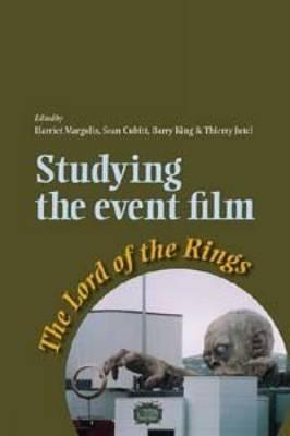 Studying the Event Film: The Lord of the Rings  by  Harriet E. Margolis