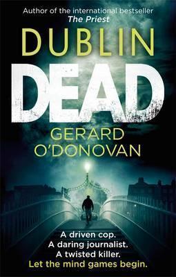 Dublin Dead. Gerard ODonovan Gerard ODonovan