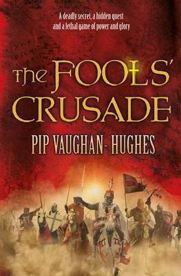 The Fools Crusade (Brother Petroc, #4) Pip Vaughan-Hughes