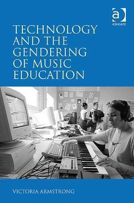 Gender and Composition in the Music Technology Classroom  by  Victoria Armstrong