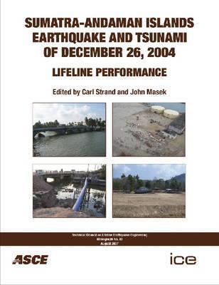 Sumatra-Andaman Islands Earthquake and Tsunami of December 26, 2004: Lifeline Performance Carl Strand
