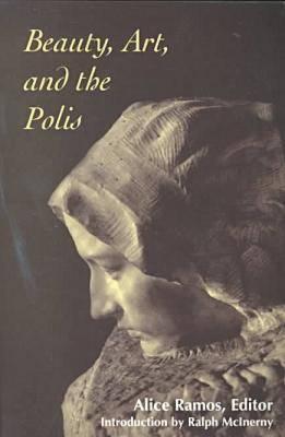 Beauty, Art, And The Polis Alice Ramos
