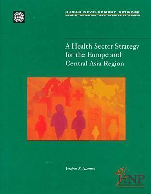 Health Sector Strategy for the Europe & Central Asia Region Verdon S. Staines