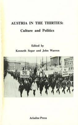 Austria In The Thirties: Culture And Politics  by  Kenneth Segar