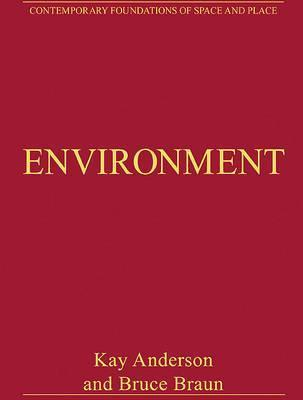 Environment: Critical Essays in Human Geography  by  Kay Anderson