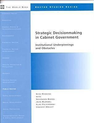 Strategic Decisionmaking in Cabinet Government: Institutional Underpinnings and Obstacles Nick Manning