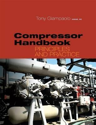 Compressor Handbook: Principles and Practice  by  Tony Giampaolo