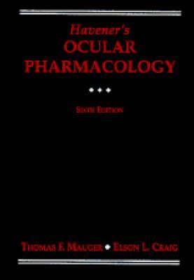 Haveners Ocular Pharmacology  by  Thomas F. Mauger