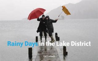Rainy Days in the Lake District Val Corbett