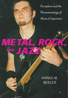 Metal, Rock, and Jazz  by  Harris M. Berger