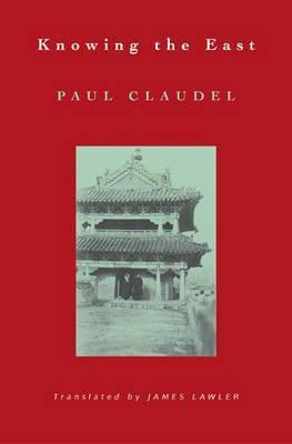 Knowing the East: Paul Claudel