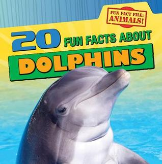 20 Fun Facts about Dolphins Heather Moore Niver