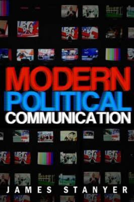 Intimate Politics: Publicity, Privacy and the Personal Lives of Politicians in Media Saturated Democracies  by  James Stanyer
