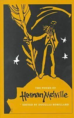 The Poems of Herman Melville  by  Douglas Robillard