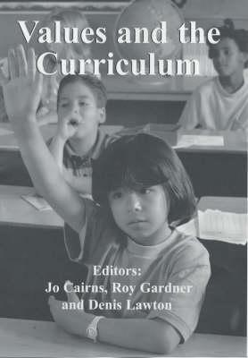 Values and the Curriculum  by  Cairns Roy Jo