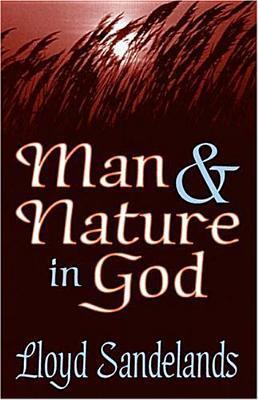 Man and Nature in God  by  Lloyd Sandelands