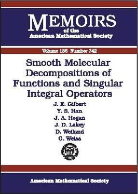 Smooth Molecular Decompositions Of Functions And Singular Integral Operators John E. Gilbert
