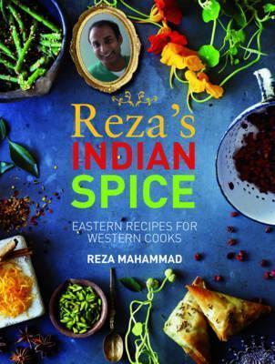 Rezas Indian: Eastern Recipes for Western Cooks. Reza Mahammad Reza Mahammad