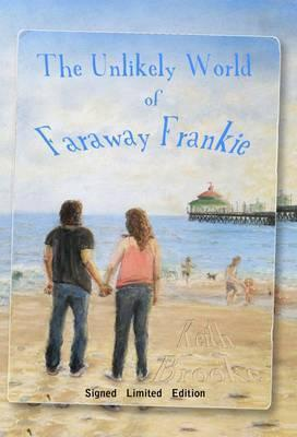 The Unlikely World of Faraway Frankie Keith Brooke